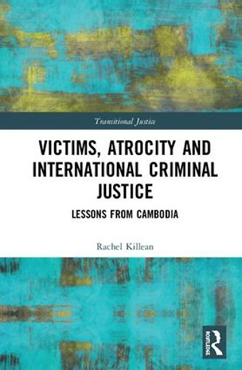 Victims, Atrocity and International Criminal Justice
