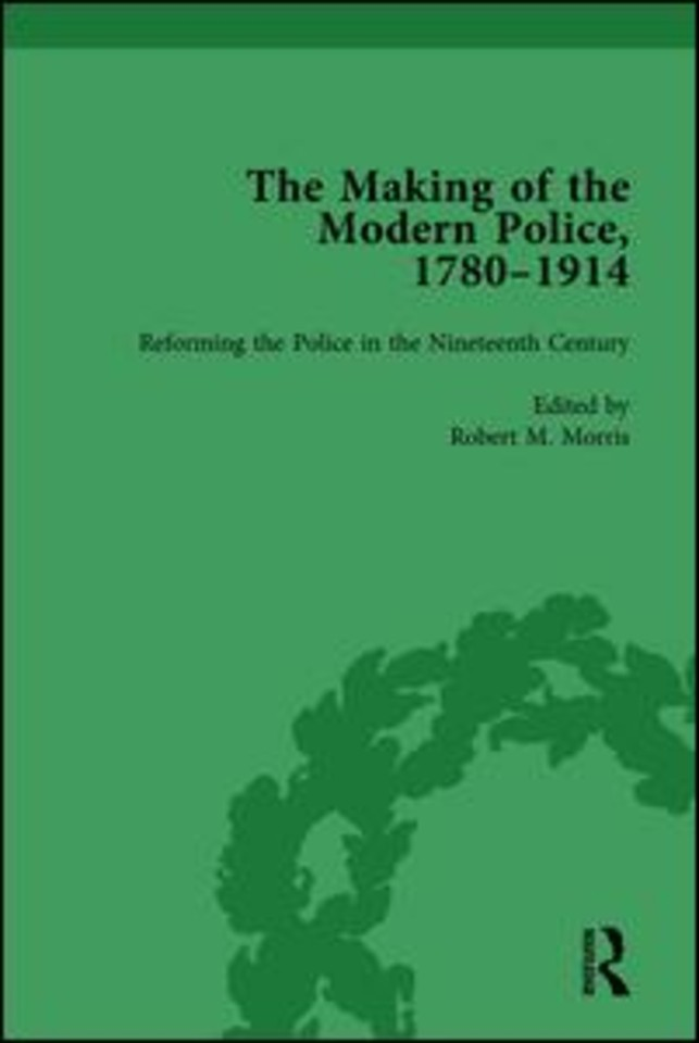 The Making of the Modern Police, 1780–1914, Part I Vol 2