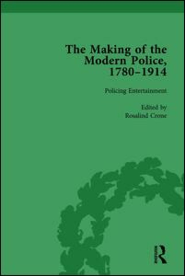 The Making of the Modern Police, 1780–1914, Part II vol 4