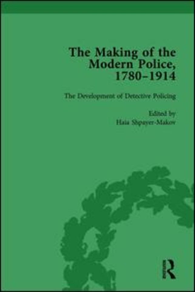 The Making of the Modern Police, 1780–1914, Part II vol 6