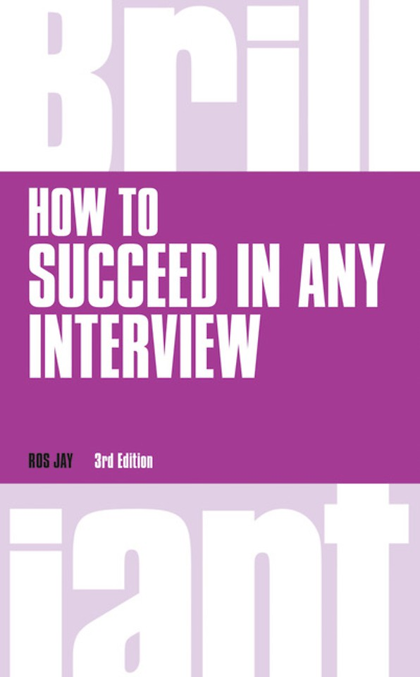 How to Succeed in any Interview, revised 3rd edn
