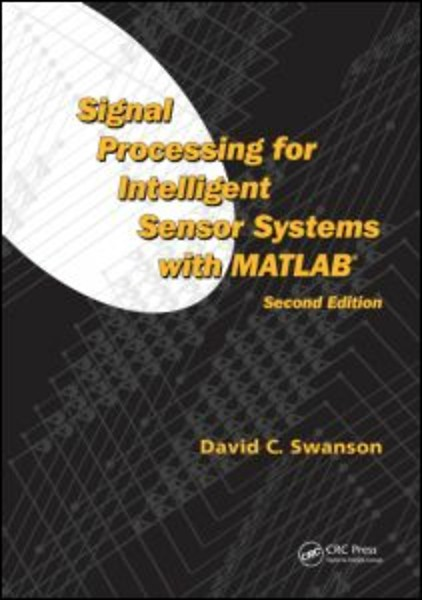 Signal Processing for Intelligent Sensor Systems with MATLAB (R)