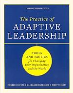 The Practice of Adaptive Leadership