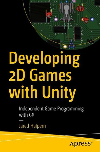 Developing 2D Games with Unity