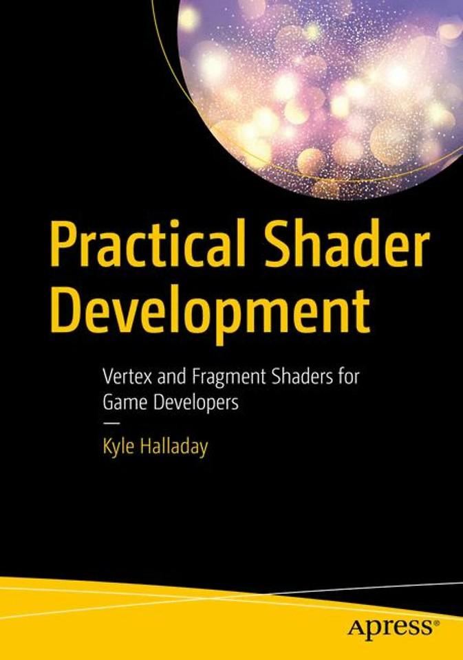 Practical Shader Development