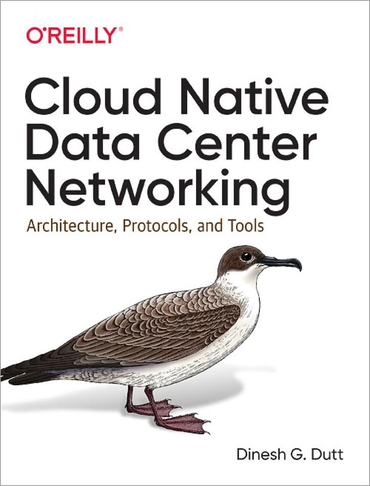 Cloud Native Data–Center Networking