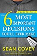 The 6 Most Important Decisions You'll Ever Make :
