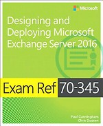 Exam Ref. 70-345 Designing and Deploying Microsoft Exchange Server