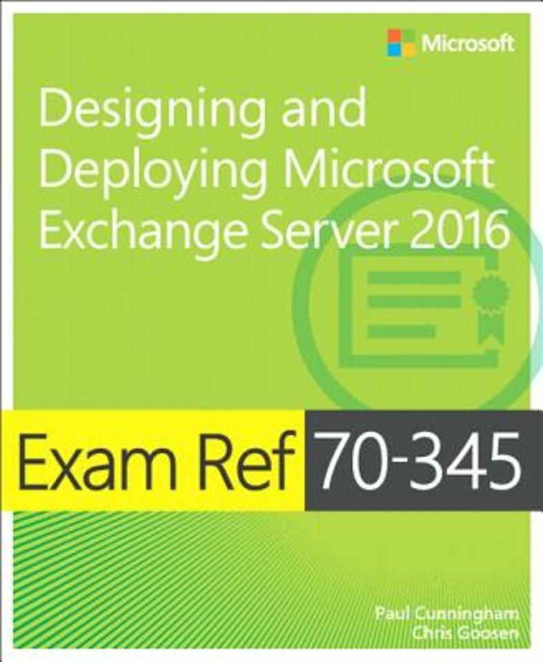 Exam Ref. 70-345 Designing and Deploying Microsoft Exchange Server