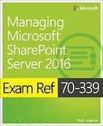 Exam Ref 70-339 Core Technologies of Microsoft Sharepoint 2016