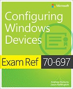 Exam Ref 70-697: Configuring Windows Devices