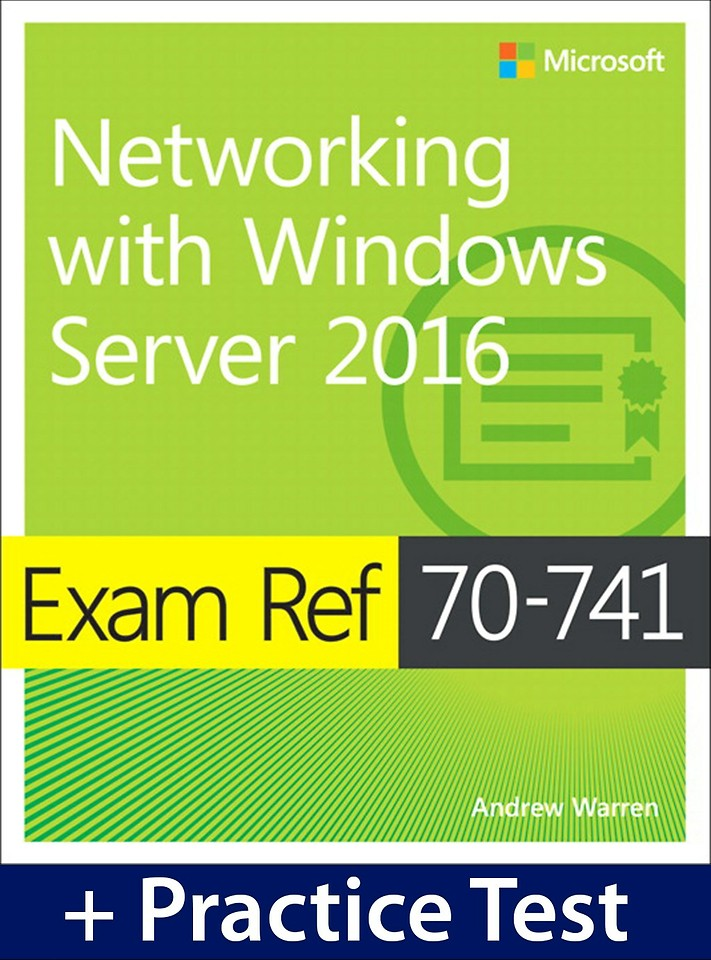 Exam Ref 70-741 Networking with Windows Server 2016 with Practice Test