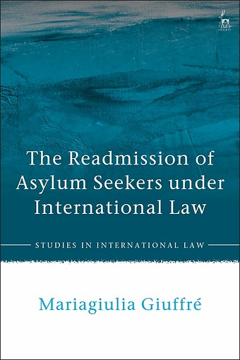 The Readmission of Asylum Seekers under International Law