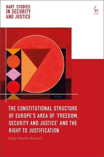 The Constitutional Structure of Europe's Area of `Freedom, Security and Justice' and the Right to Justification