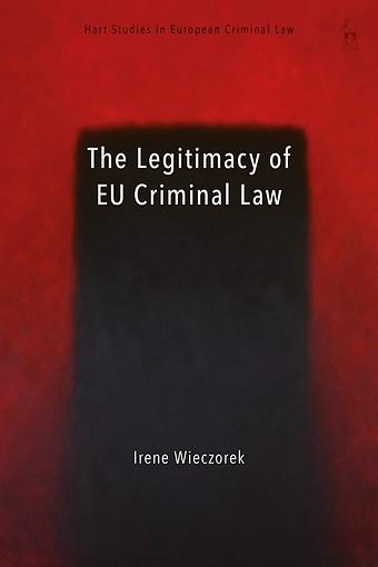 The Legitimacy of EU Criminal Law