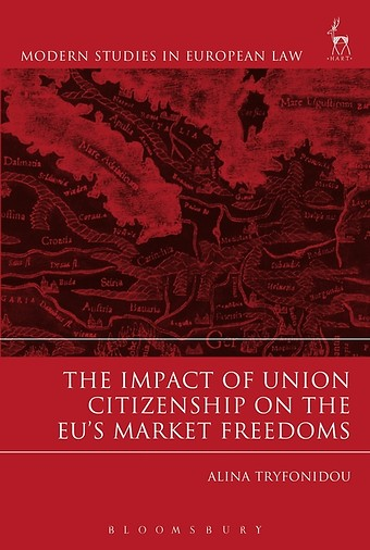 The Impact of Union Citizenship on the EU's Market Freedoms