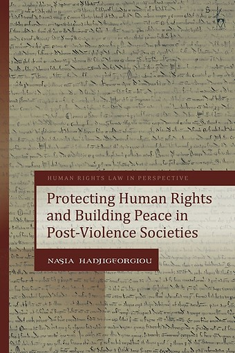 Protecting Human Rights and Building Peace in Post-Violence Societies