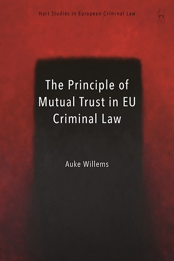 The Principle of Mutual Trust in EU Criminal Law
