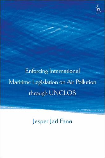 Enforcing International Maritime Legislation on Air Pollution through UNCLOS