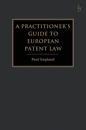 A Practitioner's Guide to European Patent Law : For National Practice and the Unified Patent Court