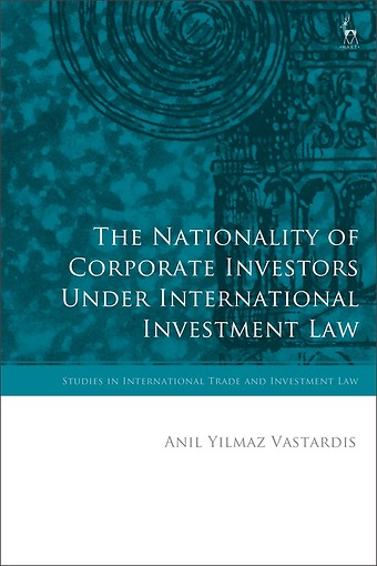 The Nationality of Corporate Investors under International Investment Law