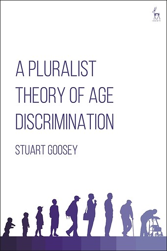 A Pluralist Theory of Age Discrimination