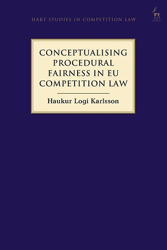 Conceptualising Procedural Fairness in EU Competition Law