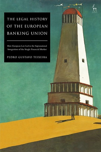 The Legal History of the European Banking Union