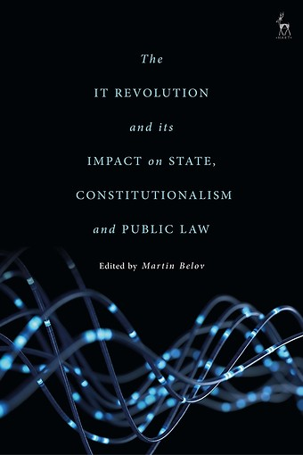 The IT Revolution and its Impact on State, Constitutionalism and Public Law