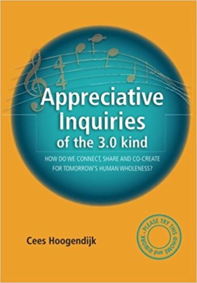 Appreciative Inquiries of the 3.0 kind