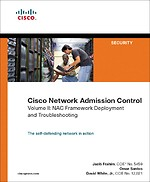 Cisco Network Admission Control Volume 2: NAC Framework Deployment and Troubleshooting