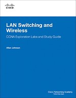 LAN Switching and Wireless: CCNA Exploration Labs and Study Guide