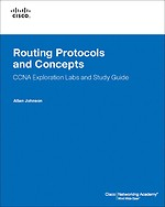 Routing Protocol and Concepts: CCNA Exploration Lab and Study Guide