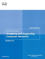 CCNA Discovery Course Booklet: Designing and Supporting Computer Networks, Version 4.01