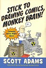 stick_to_drawing_comics_monkey_brain