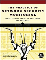 The Practice of Network Security Monitoring – Understanding Incident Detection and Response