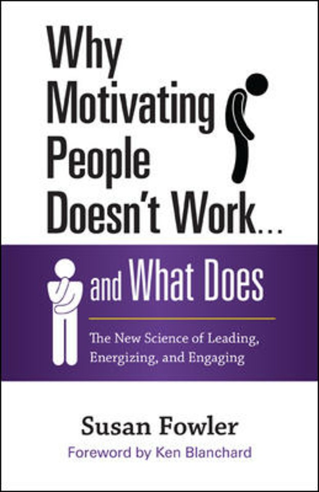 Why Motivating People Doesn't Work . . . and What Does