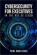 Cybersecurity for Executives in the Age of Cloud