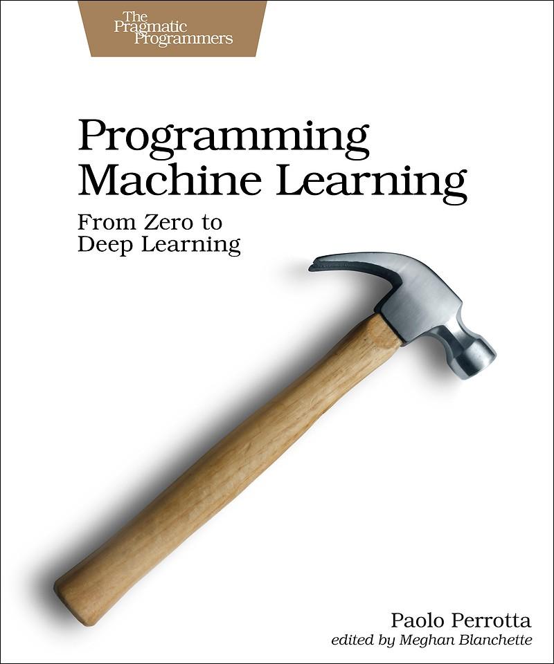 Programming Machine Learning