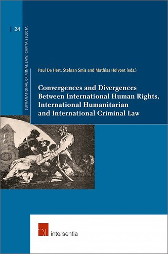 Convergences and Divergences Between International Human Rights Law, International Criminal Law and International Humanitarian Law