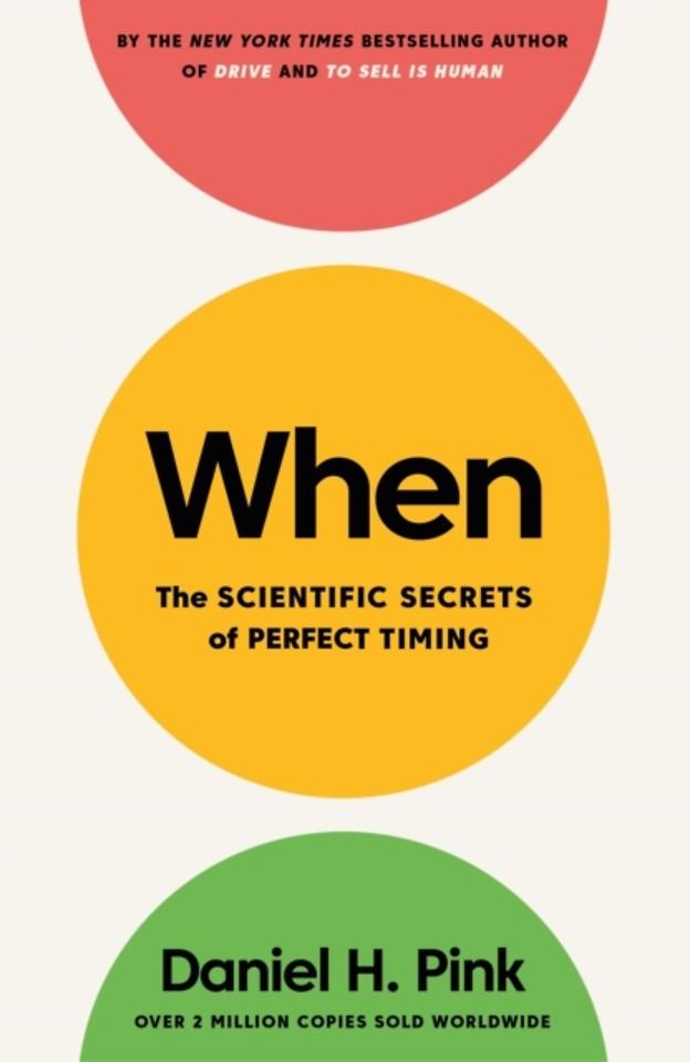 When -The Scientific Secrets of Perfect Timing