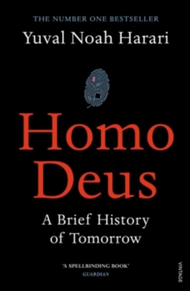 Homo Deus  - A Brief History of Tomorrow -   Author: Yuval Noah Harari  2017