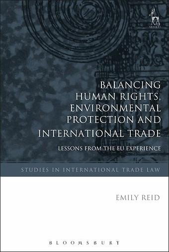 Balancing Human Rights, Environmental Protection and International Trade
