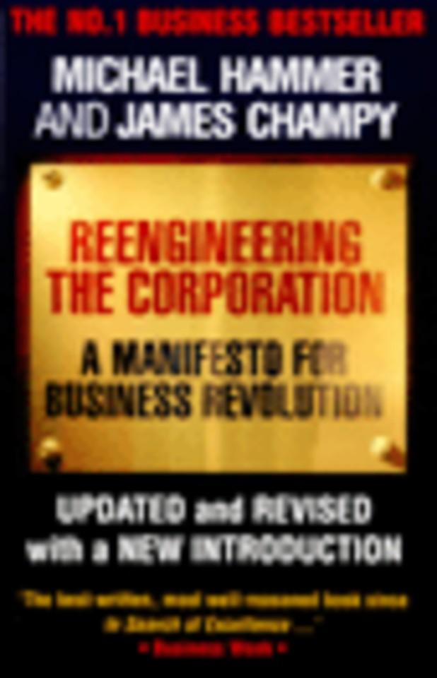Reengineering the Corporation
