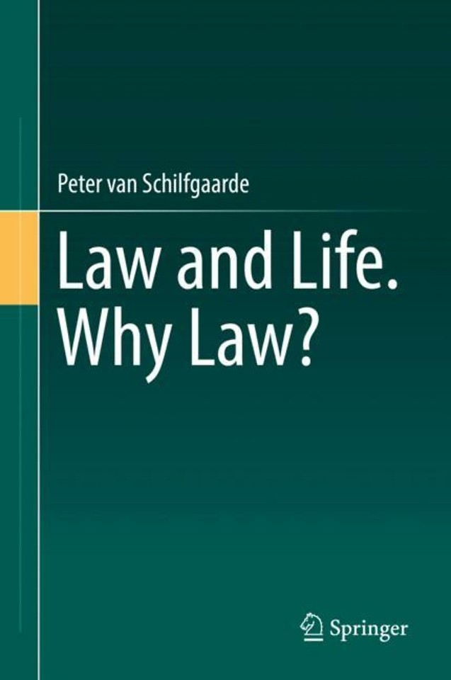 Law and Life. Why Law?