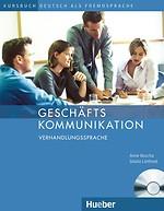 Geschäftskommunikation - Verhandlungssprache Kursbuch mit audio-cd