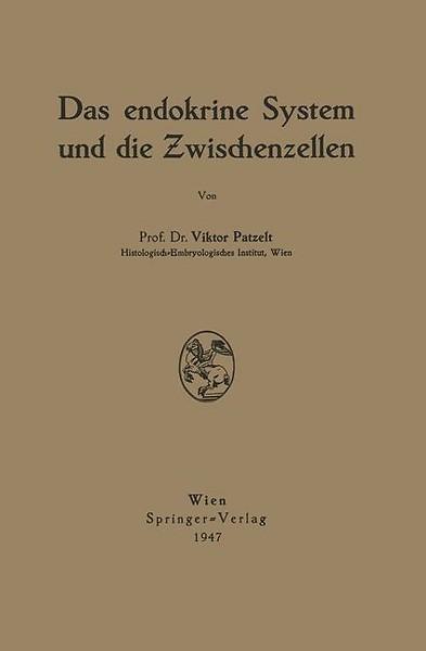 Das endokrine System und die Zwischenzellen door Victor Patzelt ...