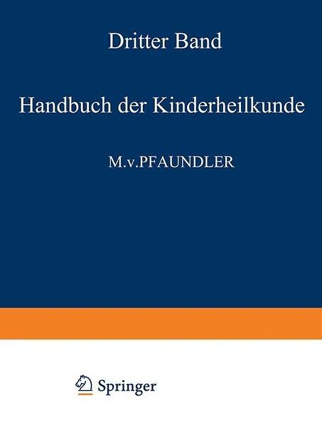 Handbuch der Kinderheilkunde door M. von Pfaundler, A. Schlossmann ...