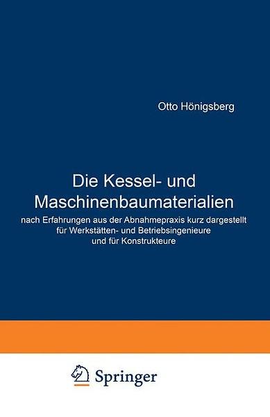 Die Kessel- und Maschinenbaumaterialien nach Erfahrungen aus der ...