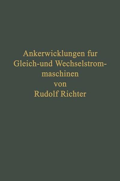 Ankerwicklungen für Gleich- und Wechselstrommaschinen door Rudolf ...